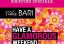 Have a Glamorous Weekend: riparte da Bari la festa dello shopping Torna per la terza edizione sabato 2 aprile
