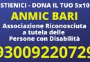 SOSTIENI LA NOSTRA ASSOCIAZIONE A TUTELA DELLA PERSONE CON DISABILITÀ – ANMIC BARI 5×1000