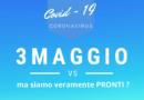 COVID-19: IL 3 MAGGIO SI AVVICINA MA SIAMO VERAMENTE PRONTI? – ANMIC