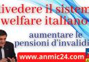 Rivedere il welfare italiano in maniera seria ed aumentare le pensioni d'invalidità